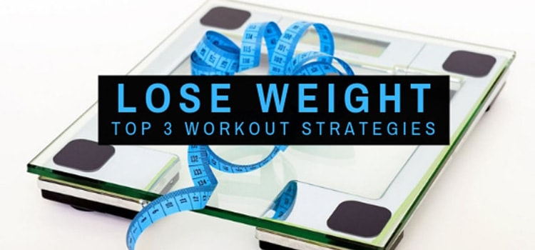 HOW TO LOSE WEIGHT AT HOME – TOP 3 WORKOUT STRATEGIES
