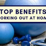 Top Benefits to Working Out at Home