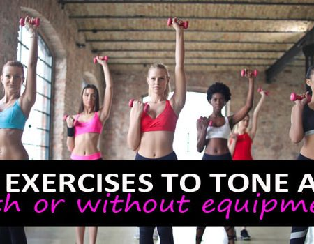 BEST EXERCISES TO TONE ARMS – WITH OR WITHOUT EQUIPMENT